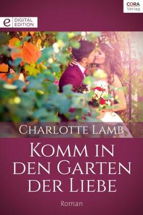 Komm in den Garten der Liebe