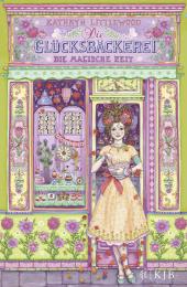 Die Glücksbäckerei - Die magische Zeit