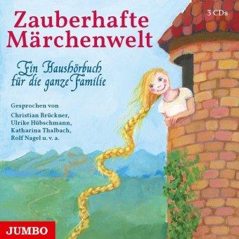 Zauberhafte Märchenwelt - Ein Haushörbuch für die ganze Familie, 3 Audio-CD