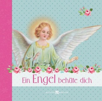 Ein Engel behüte dich