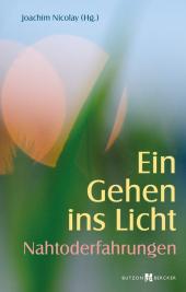 Ein Gehen ins Licht: Nahtoderfahrungen Cover