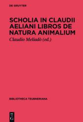 Scholia in Claudii Aeliani libros de natura animalium