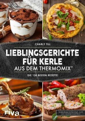 Lieblingsgerichte für Kerle aus dem Thermomix®
