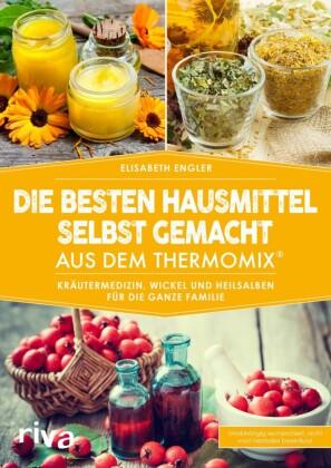 Die besten Hausmittel selbst gemacht aus dem Thermomix®