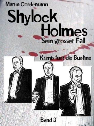 Shylock Holmes - Sein großer Fall