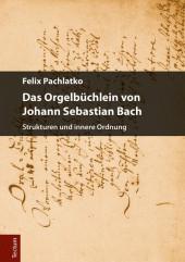Das Orgelbüchlein von Johann Sebastian Bach