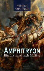 Amphitryon - Ein Lustspiel nach Molière