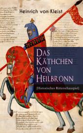 Das Käthchen von Heilbronn (Historisches Ritterschauspiel)