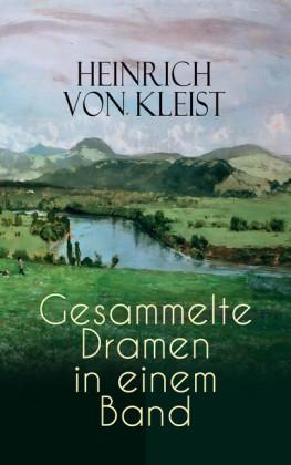 Heinrich von Kleist: Sämtliche Dramen in einem Band