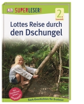 Superleser! Lottes Reise durch den Dschungel