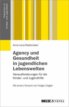 Agency und Gesundheit in jugendlichen Lebenswelten