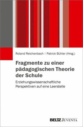 Fragmente zu einer pädagogischen Theorie der Schule