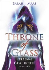 Throne of Glass - Celaenas Geschichte, Novella 1-5 Cover