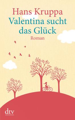 Valentina Sucht Das Glück Hans Kruppa 9783423253901