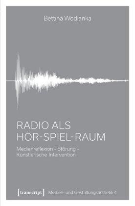 Wodianka, Bettina: Radio als Hör-Spiel-Raum