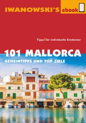 101 Mallorca - Reiseführer von Iwanowski