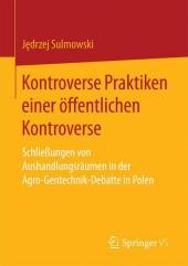 Kontroverse Praktiken einer öffentlichen Kontroverse
