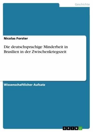 Die deutschsprachige Minderheit in Brasilien in der Zwischenkriegszeit