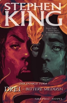 Stephen Kings Der dunkle Turm, Band 15 - Drei - Bittere Medizin