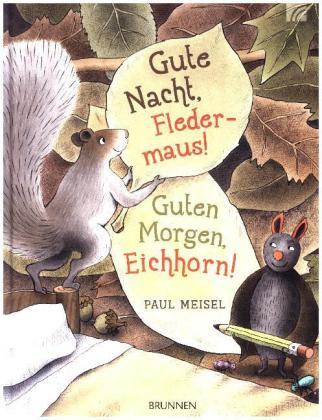 Gute Nacht, Fledermaus! Guten Morgen, Eichhorn!