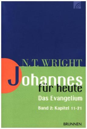 Johannes für heute - Das Evangelium