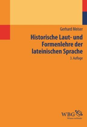 Historische Laut- und Formenlehre der lateinischen Sprache