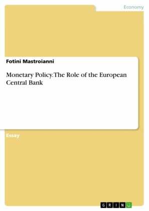 Monetary Policy. The Role of the European Central Bank