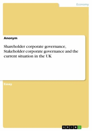 Shareholder corporate governance, Stakeholder corporate governance and the current situation in the UK