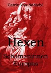 Hexen - Schamaninnen Europas