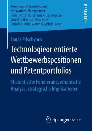 Technologieorientierte Wettbewerbspositionen und Patentportfolios