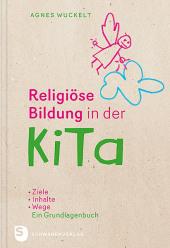 Religiöse Bildung in der KiTa, Ein Grundlagenbuch