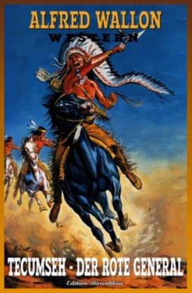 Tecumseh - Der Rote General