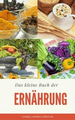 Das kleine Buch der Ernährung