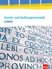 Grund- und Aufbaugrammatik Latein