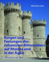Burgen und Festungen des Johanniter-Ritterordens auf Rhodos und in der Ägäis