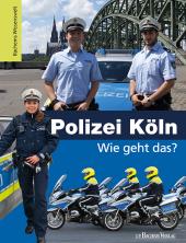 Polizei Köln - Wie geht das? Cover