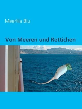 Von Meeren und Rettichen