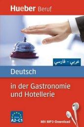 Deutsch in der Gastronomie und Hotellerie - Arabisch, Farsi