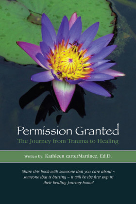 Permission Granted: The Journey from Trauma to Healing