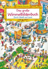 Das große Wimmelbilderbuch. Durch Stadt und Land Cover