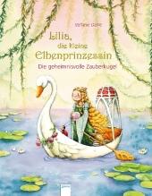 Lilia, die kleine Elbenprinzessin. Die geheimnisvolle Zauberkugel Cover