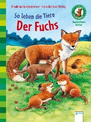 So leben die Tiere. Der Fuchs