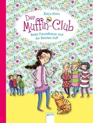 Der Muffin-Club - Beste Freundinnen und der Banden-Zoff