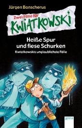Zwei Fälle für Kwiatkowski - Heiße Spur und fiese Schurken. Kwiatkowskis unglaublichste Fälle Cover