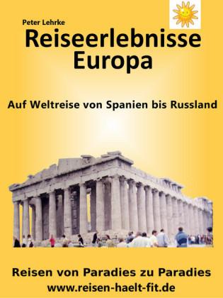 Reiseerlebnisse Europa