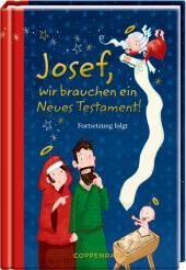 Josef, wir brauchen ein Neues Testament! Cover