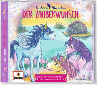Einhorn-Paradies - Der Zauberwunsch, 1 Audio-CD
