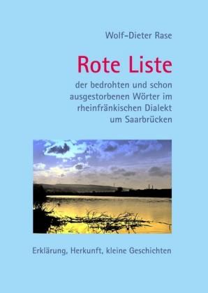 Rote Liste der bedrohten und schon ausgestorbenen Wörter im rheinfränkischen Dialekt um Saarbrücken