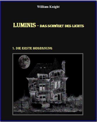 Luminis-das Schwert des Lichts