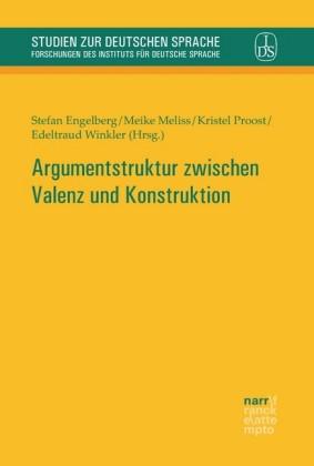 Argumentstruktur zwischen Valenz und Konstruktion